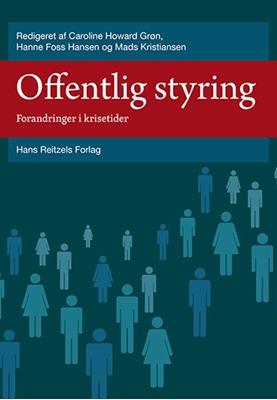 Offentlig styring Caroline Howard Grøn, Mads Kristiansen, Hanne Foss Hansen, Eva Moll Ghin, Gunnar Gjelstrup 9788741260112