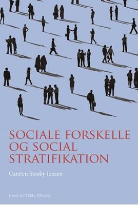 Sociale forskelle og social stratifikation Carsten Strøby Jensen 9788741255569
