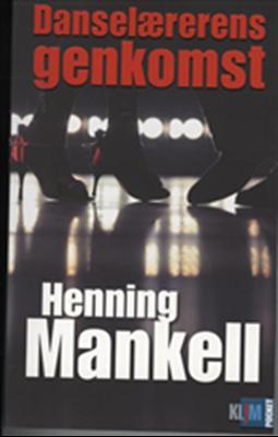 Danselærerens genkomst. Pocket Henning Mankell 9788779556768