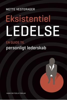 Eksistentiel ledelse Mette Vesterager 9788741268866