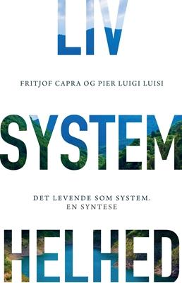 LIV. SYSTEM. HELHED Fritjof Capra, Pier Luigi Luisi 9788792542892