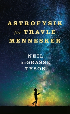 Astrofysik for travle mennesker Neil deGrasse Tyson 9788702256208