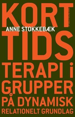 Korttidsterapi i grupper Anne Stokkebæk 9788741254739
