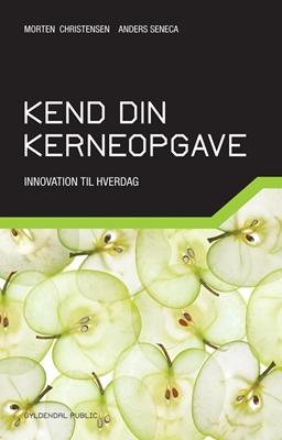Kend din kerneopgave Anders Seneca, Morten Christensen 9788702124293