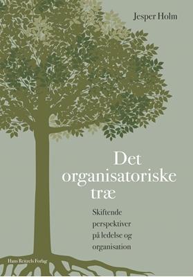 Det organisatoriske træ Jesper Holm 9788741258577