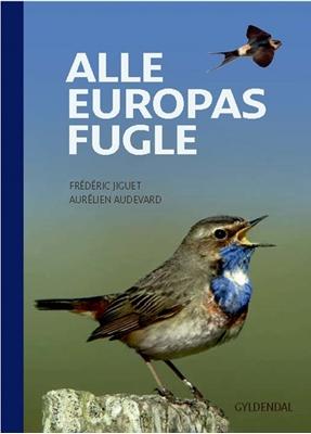 Alle Europas fugle Aurélien Audevard, Frédéric Jiguet 9788702196542