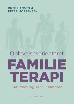 Oplevelsesorienteret familieterapi Peter Mortensen, Ruth Hansen 9788702188370