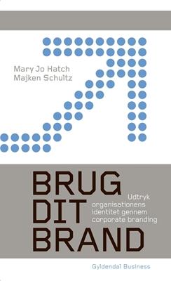 Brug dit brand Mary Jo Hatch, Majken Schultz 9788702168518