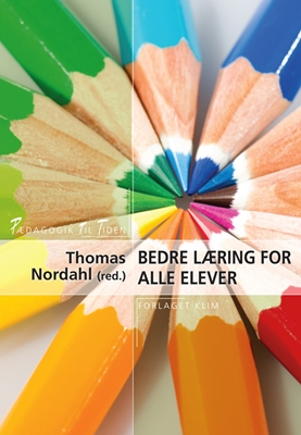 Bedre læring for alle elever Thomas Nordahl (red.) 9788771293388