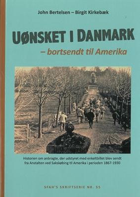Uønsket i Danmark - bortsendt til Amerika John Bertelsen, Birgit Kirkebæk 9788787739542