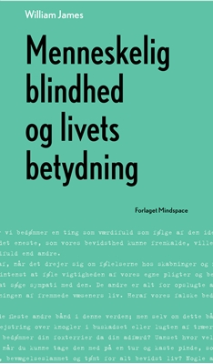 Menneskelig blindhed og livets betydning William James 9788792542717