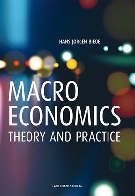 Macroeconomics - theory and practice Hans Jørgen Biede 9788741264134