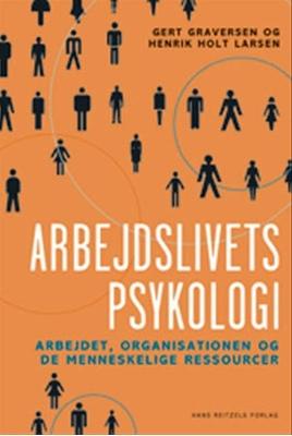 Arbejdslivets psykologi Gert Graversen, Henrik Holt Larsen 9788741223629