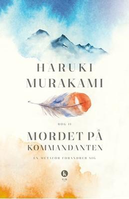 Mordet på kommandanten Bog 2 Haruki Murakami 9788772041032