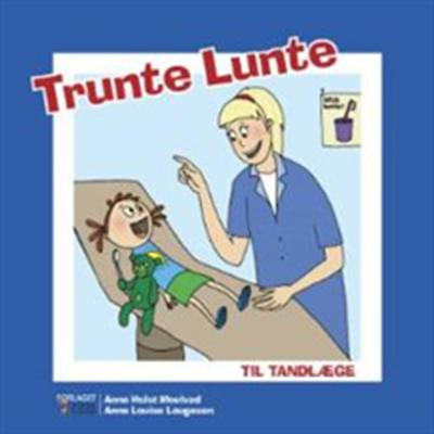 Trunte Lunte til tandlæge Anne Holst Moulvad 9788791623073