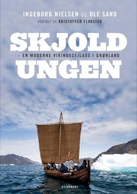 Skjoldungen Ole Sand, Ingeborg Gayle Nielsen, Kristoffer Flakstad 9788702236361