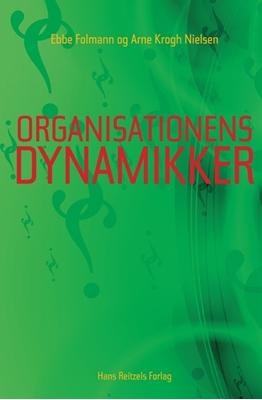 Organisationens dynamikker Arne Krogh Nielsen, Ebbe Folmann 9788741257129