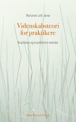 Videnskabsteori for praktikere Marianne Leth Jørnø 9788741258270