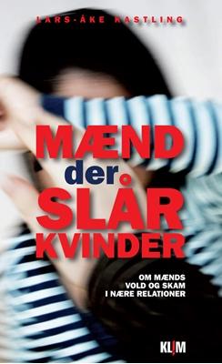 Mænd der slår kvinder Lars-Åke Kastling 9788779559998
