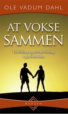 At vokse sammen. Ole Vadum Dahl 9788721029098