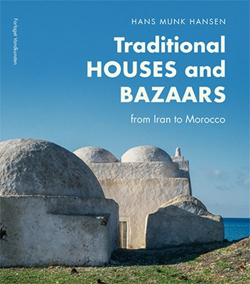 Traditional Houses and Bazaars Hans Munk Hansen 9788776954284