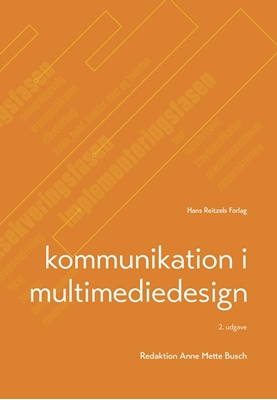 Kommunikation i multimediedesign Gunhild Marie Andersen, Torben Larsen, David Engelby, Anne Mette Busch 9788741261683