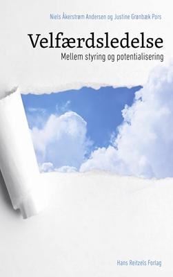 Velfærdsledelse Justine Grønbæk Pors, Niels Åkerstrøm Andersen 9788741258225