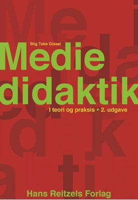 Mediedidaktik i teori og praksis Stig Toke Gissel 9788741262765