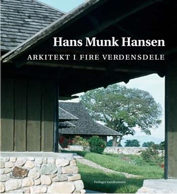 Arkitekt i fire verdensdele Hans Munk Hansen 9788776952518