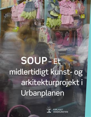 SOUP Carsten Hoff, Henriette Bretton-Meyer, Red. Marie Bruun Yde, Kaj Nyborg, Gitte Juul, Cai Ulrich von Platen, Line Kjær 9788776951474