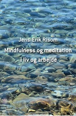 Mindfulness og meditation i liv og arbejde Jens-Erik Risom 9788741257891