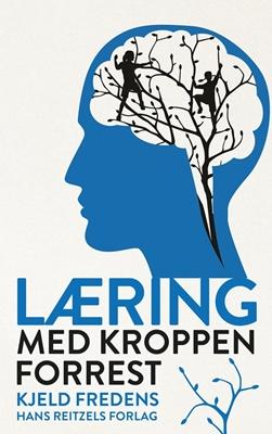 Læring med kroppen forrest Kjeld Fredens 9788741268194