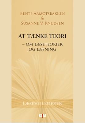 At tænke teori Bente Aamotsbakken, Susanne V. Knudsen 9788771291254