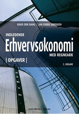 Indledende erhvervsøkonomi med regneark. Opgavesamling Jan Furbo Sørensen, Knud Erik Bang 9788741257310