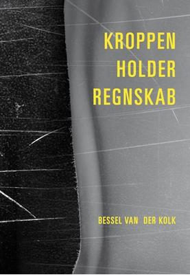 Kroppen holder regnskab Bessel van der Kolk 9788771298093