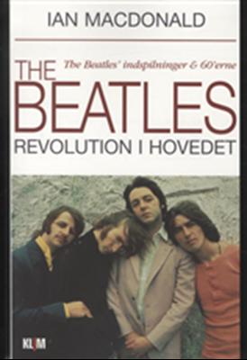 The Beatles - revolution i hovedet Ian MacDonald 9788779557581