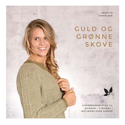 Guld og grønne skove Annette Danielsen 9788793252295