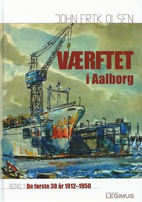 Værftet i Aalborg John Erik Olsen 9788799552412