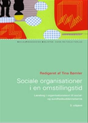 Sociale organisationer i en omstillingstid Allan Christensen, Peter Kragh Jespersen, Tina Bømler, Janne Seemann 9788741251196