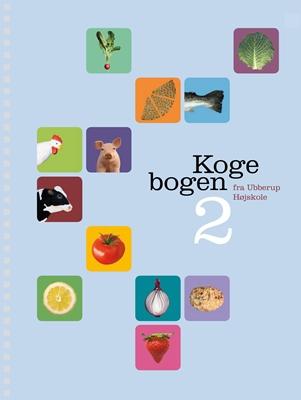 Kogebogen/2 - fra Ubberup Højskole Lisbeth Trinskjær, Sara Simonsen, Hanne Olsen, Anne Kathrine Rasmussen 9788799247325