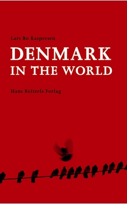 Denmark in the World Lars Bo Kaspersen 9788741255354