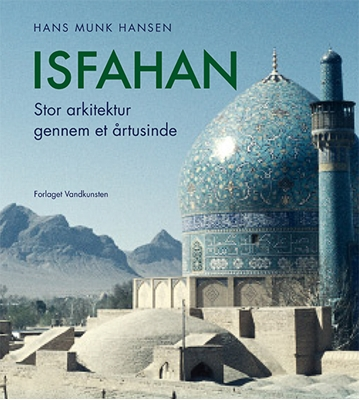 Isfahan Hans Munk Hansen 9788776954420