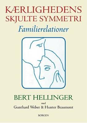 Kærlighedens skjulte symmetri Bert Hellinger 9788721025298
