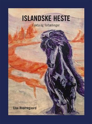 Islandske heste Lise Hvarregaard 9788793382954