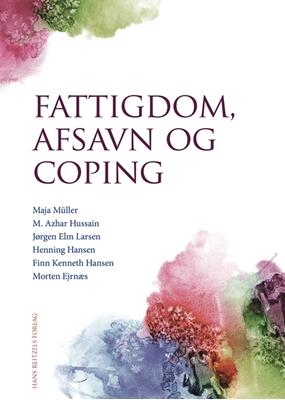 Fattigdom, afsavn og coping Maja Müller, M. Azhar Hussain, Morten Ejrnæs, Jørgen Elm Larsen, Henning Hansen, Finn Kenneth Hansen 9788741260488