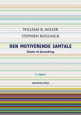 Den motiverende samtale William R. Miller, Stephen Rollnick 9788741257259