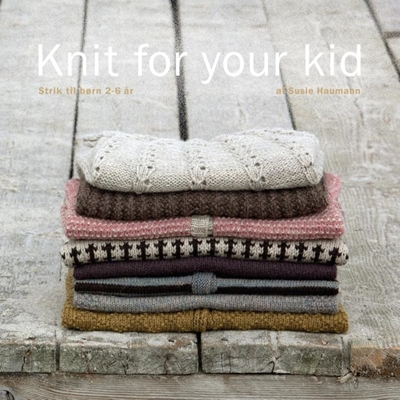 Knit for your kid Susie Haumann 9788799546411