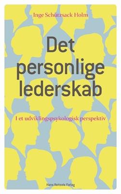 Det personlige lederskab Inge Schützsack Holm 9788741258553