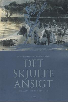 Det skjulte ansigt Lisbeth Smedegaard Andersen 9788774573753
