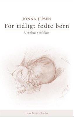 For tidligt fødte børn Jonna Jepsen 9788741223056